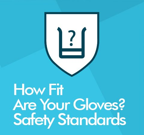How To Choose The Right PPE – Safety Glove Standards