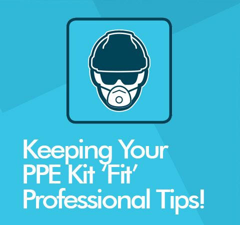 Professional Tips for Keeping Your PPE Fit For Purpose!